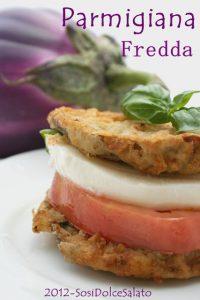 Parmigiana Fredda